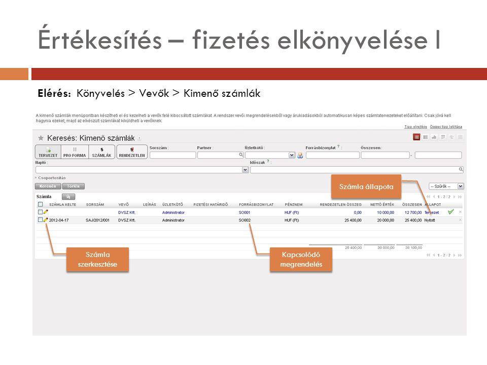 Értékesítés – fizetés elkönyvelése I Elérés: Könyvelés > Vevők > Kimenő számlák Számla szerkesztése Kapcsolódó megrendelés Számla állapota