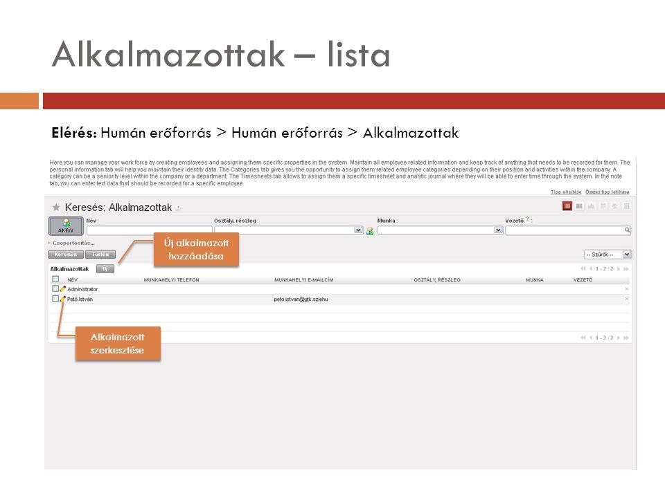 Alkalmazottak – lista Elérés: Humán erőforrás > Humán erőforrás > Alkalmazottak Alkalmazott szerkesztése Új alkalmazott hozzáadása