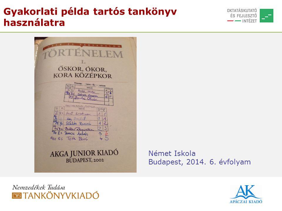 Gyakorlati példa tartós tankönyv használatra Német Iskola Budapest, 2014. 6. évfolyam