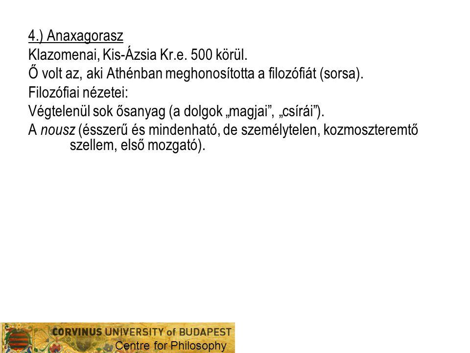 II.A görög filozófia virágkora I.Szofisták II.Szókratész III.Platón IV.Arisztotelész V.Szókratikus, platonikus és arisztotelikus iskolák Centre for Philosophy