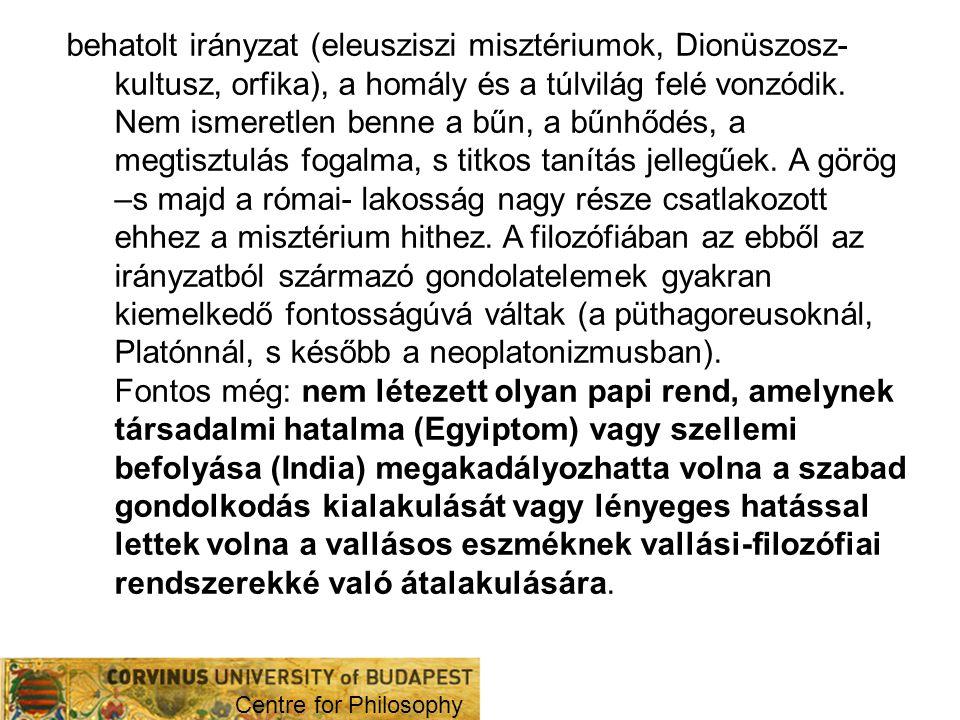 """Centre for Philosophy """"A világtörténelem idő-tengelye , """"tengelykorszak (Karl Jaspers) A Kr.e."""