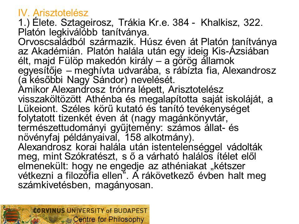 2.) Életműve Több száz írás (akroamatikus vagy magasabb tanulmányok, részben megmaradtak, illetve exoterikus vagy népszerű írások, elvesztek).
