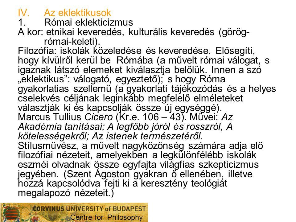 2.Alexandriai eklekticizmus Róma: római és görög keveredés.