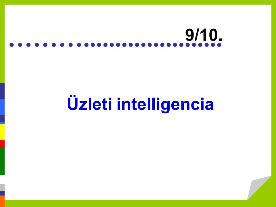 ………...................... Üzleti intelligencia 9/10.
