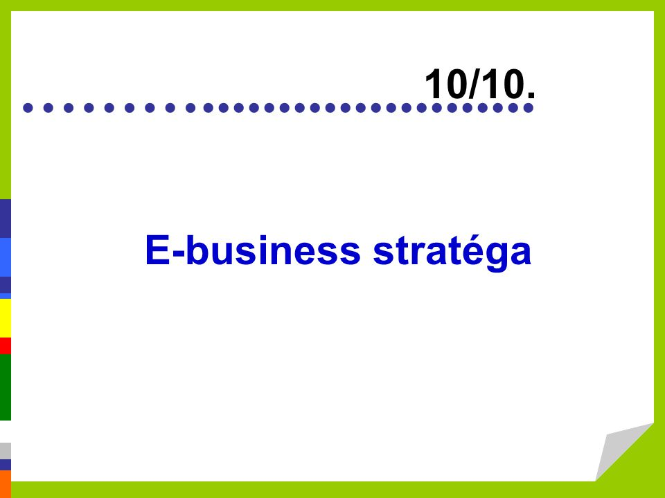 ………...................... E-business stratéga 10/10.