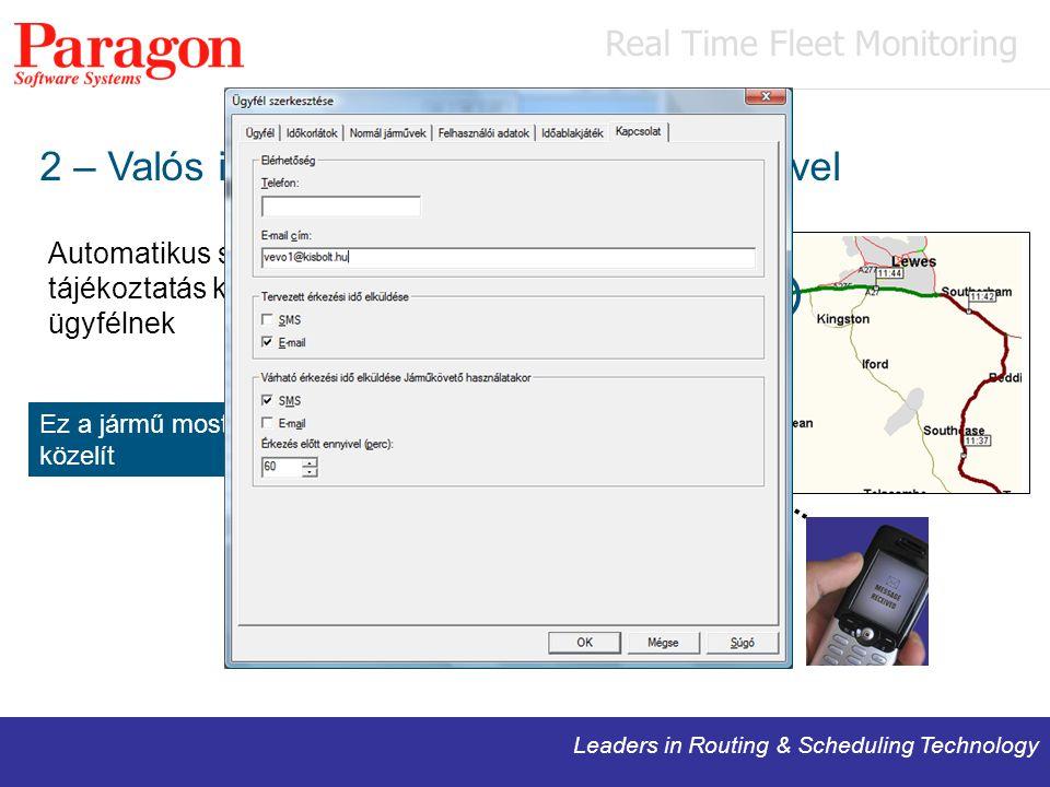 Leaders in Routing & Scheduling Technology 2 – Valós idejű állapot egybevetése a tervvel Automatikus szöveges tájékoztatás küldése az ügyfélnek Fleet Controller automatikusan küld egy üzenetet az ügyfélnek, hogy a kocsi érkezése mikorra várható Ez a jármű most Brighton felé közelít Real Time Fleet Monitoring