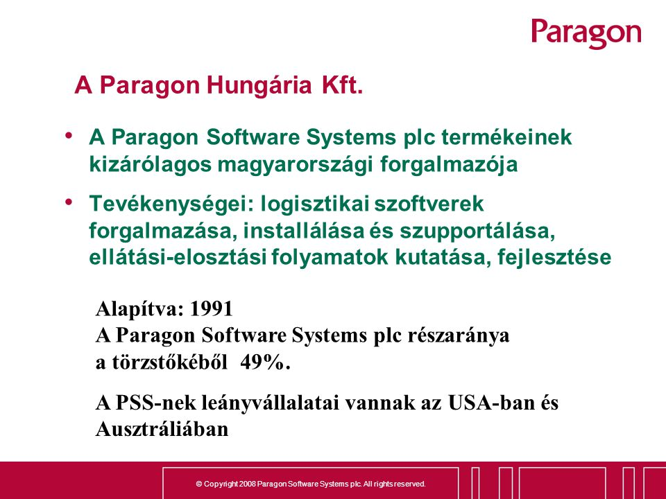© Copyright 2008 Paragon Software Systems plc. All rights reserved. Ügyfeleink a világban