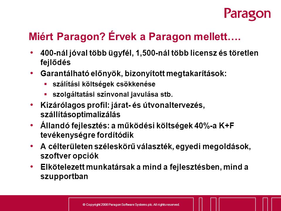© Copyright 2008 Paragon Software Systems plc.All rights reserved.