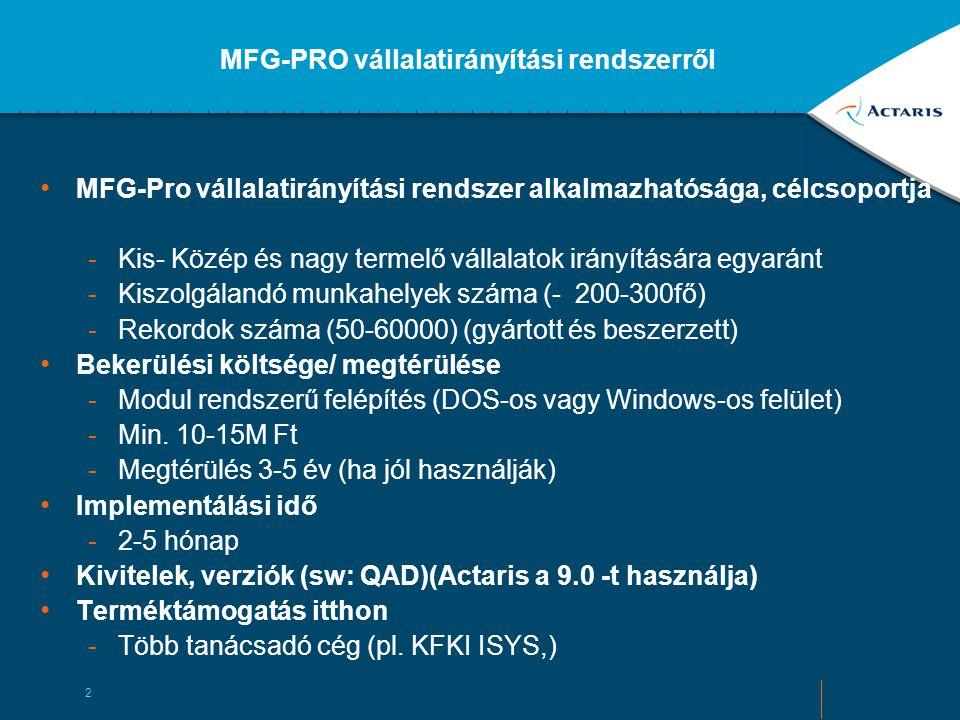 MFG-Pro váll-ir. rendszer bemutatása Készítette: Géczy Tamás Gödöllő, 2004.