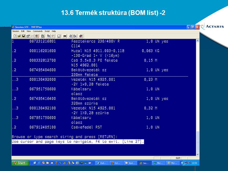 22 13.6 Termék struktúra (BOM list) - 1
