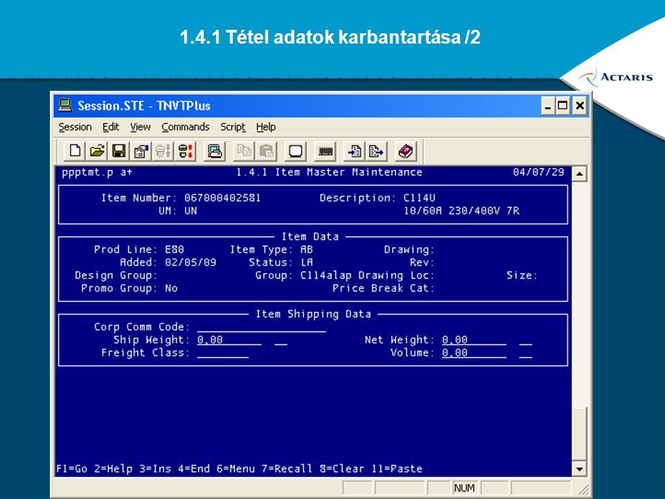 7 1.4.1 Tétel adatok karbantartása /1