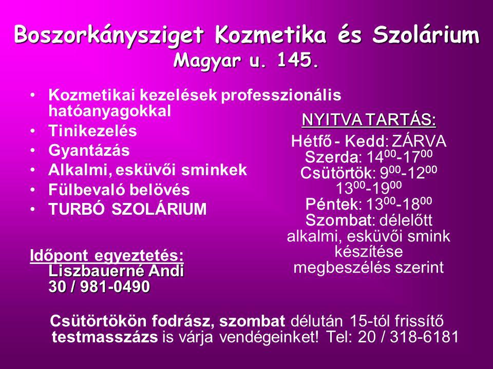Boszorkánysziget Kozmetika és Szolárium Magyar u. 145. Kozmetikai kezelések professzionális hatóanyagokkal Tinikezelés Gyantázás Alkalmi, esküvői smin