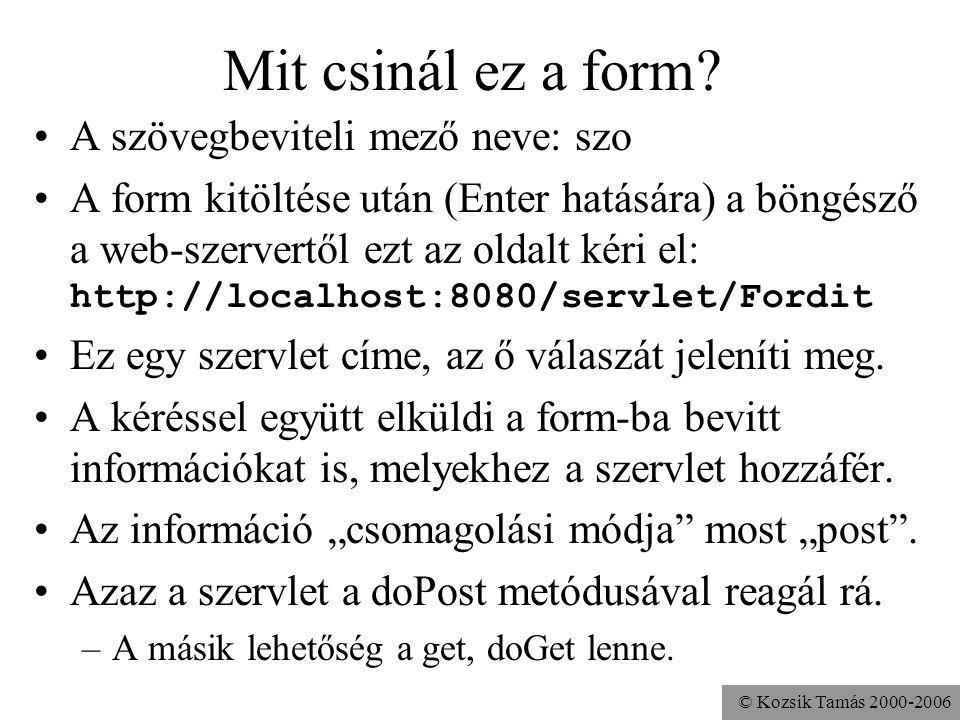 © Kozsik Tamás 2000-2006 Mit csinál ez a form.