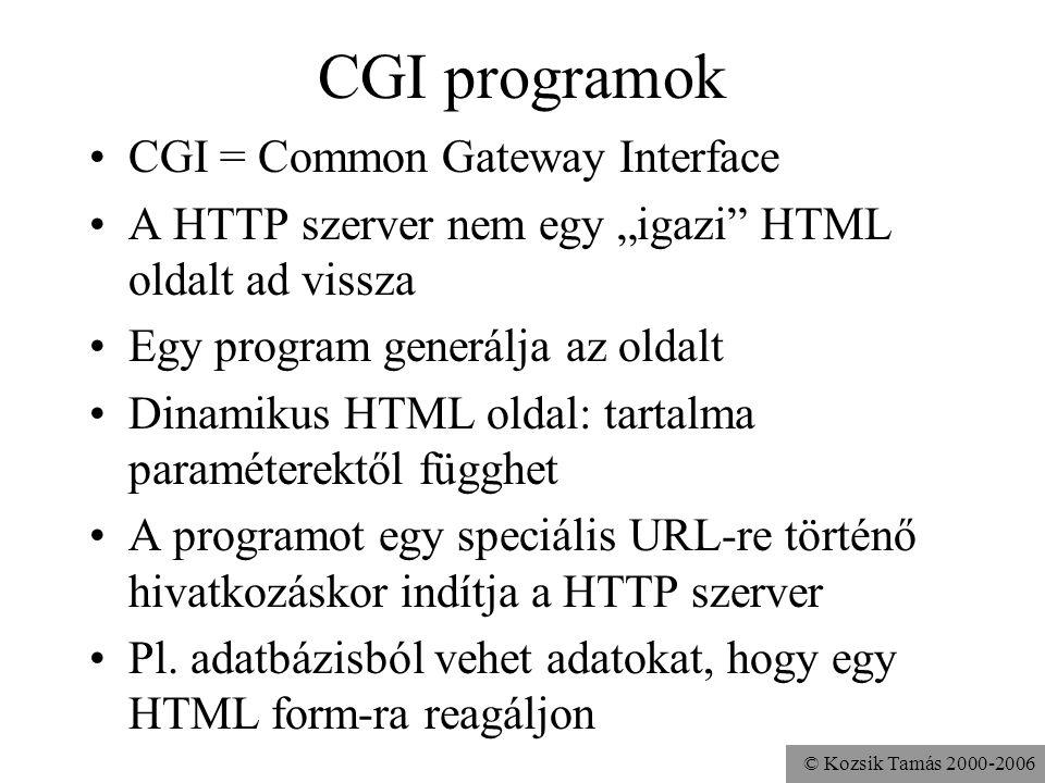 """© Kozsik Tamás 2000-2006 CGI programok CGI = Common Gateway Interface A HTTP szerver nem egy """"igazi HTML oldalt ad vissza Egy program generálja az oldalt Dinamikus HTML oldal: tartalma paraméterektől függhet A programot egy speciális URL-re történő hivatkozáskor indítja a HTTP szerver Pl."""