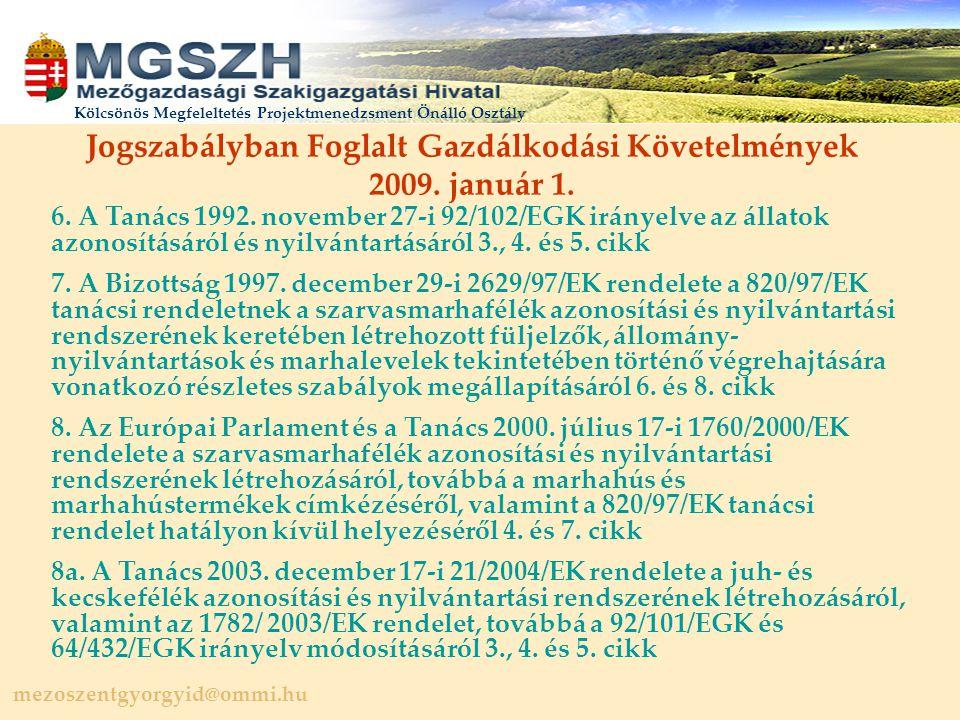 mezoszentgyorgyid@ommi.hu Kölcsönös Megfeleltetés Projektmenedzsment Önálló Osztály Jogszabályban Foglalt Gazdálkodási Követelmények 2009.