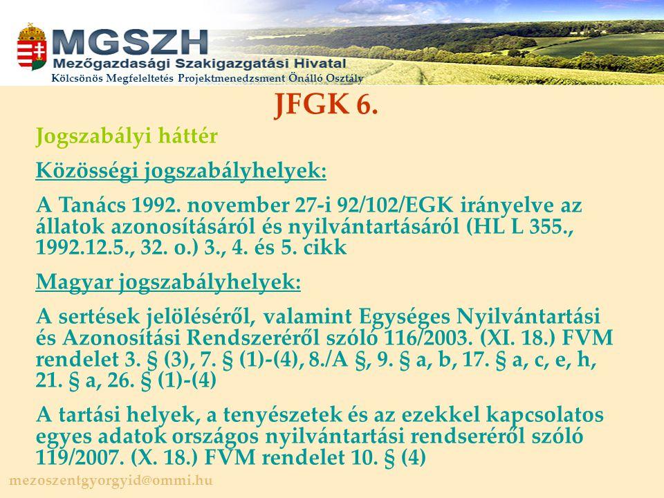 mezoszentgyorgyid@ommi.hu Kölcsönös Megfeleltetés Projektmenedzsment Önálló Osztály JFGK 6.