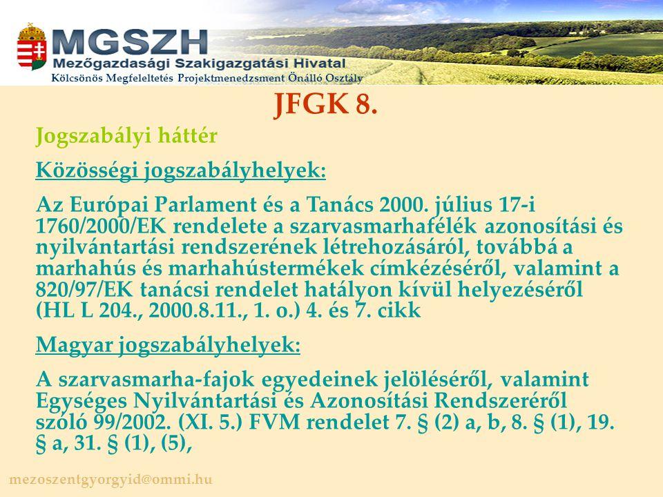 mezoszentgyorgyid@ommi.hu Kölcsönös Megfeleltetés Projektmenedzsment Önálló Osztály JFGK 8.