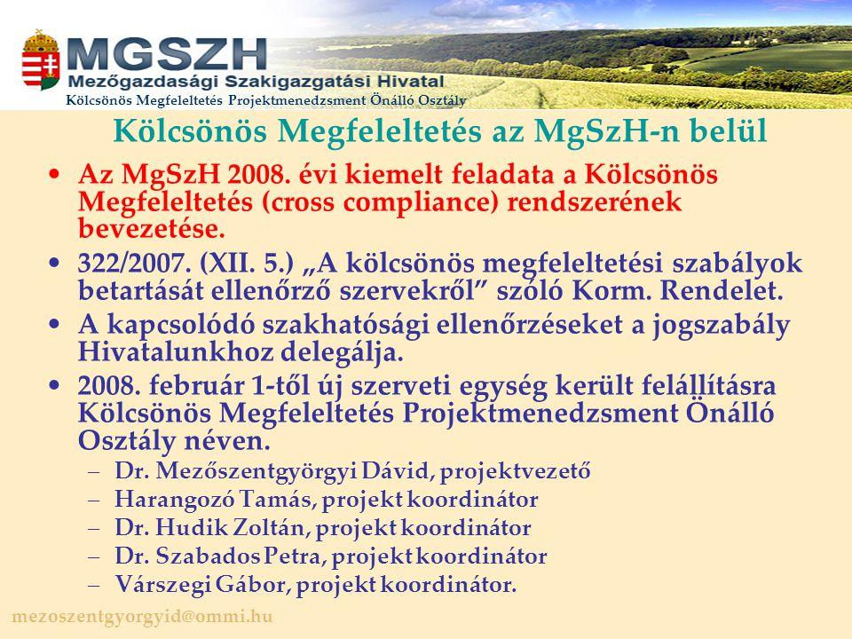 mezoszentgyorgyid@ommi.hu Kölcsönös Megfeleltetés Projektmenedzsment Önálló Osztály Kölcsönös Megfeleltetés az MgSzH-n belül Az MgSzH 2008.