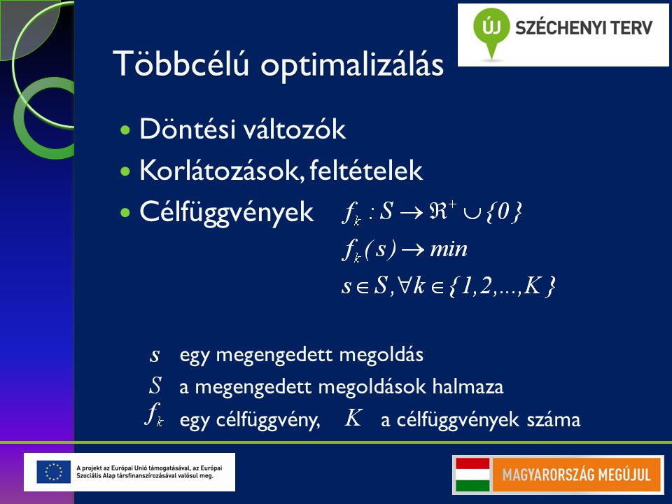 Termeléstervezési és -irányítási feladatok megoldása többcélú keresési módszer alkalmazásával Dr. Kulcsár Gyula, egyetemi docens Miskolci Egyetem Alka