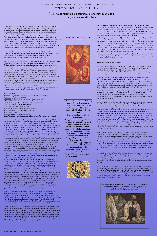 Élet –halál metaforák a spirituális önsegítő csoportok tagjainak narratíváiban Mucsi Georgina - Csürke József - B.