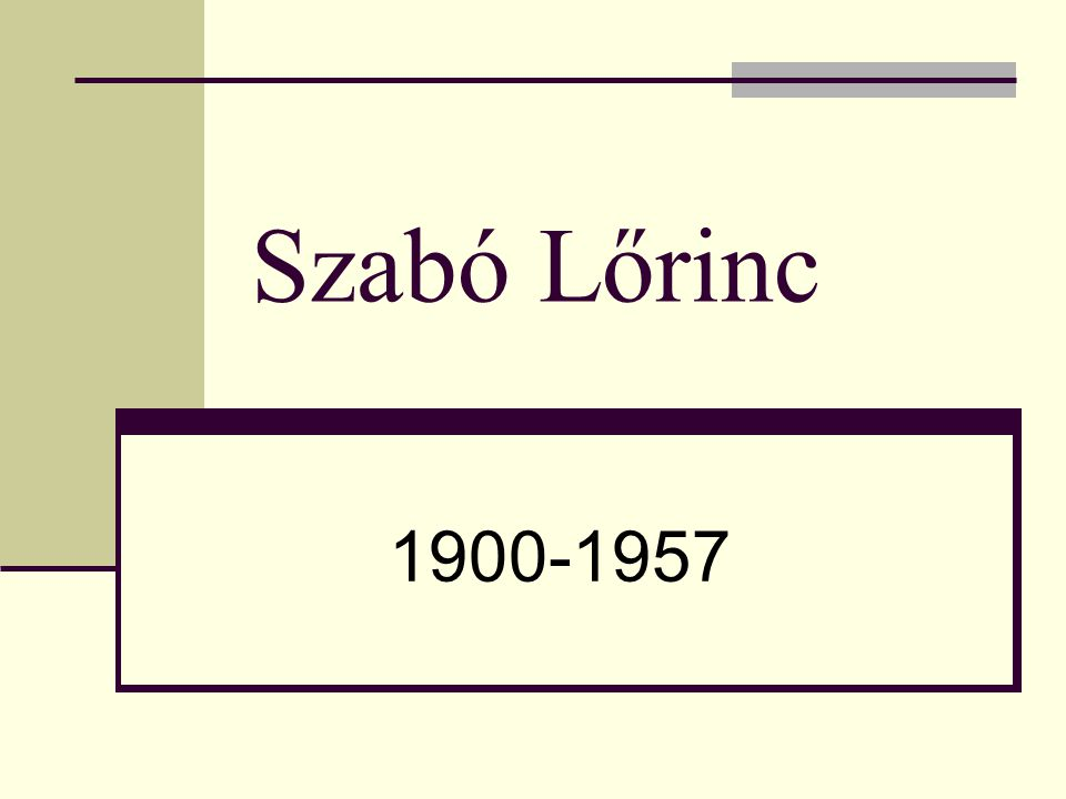 Szabó Lőrinc 1900-1957