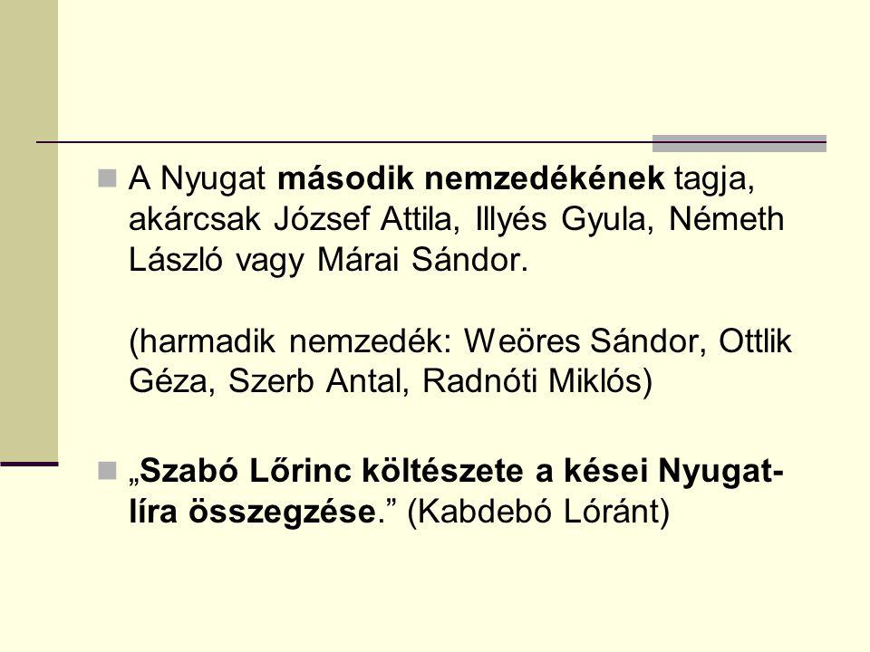 A Nyugat második nemzedékének tagja, akárcsak József Attila, Illyés Gyula, Németh László vagy Márai Sándor. (harmadik nemzedék: Weöres Sándor, Ottlik