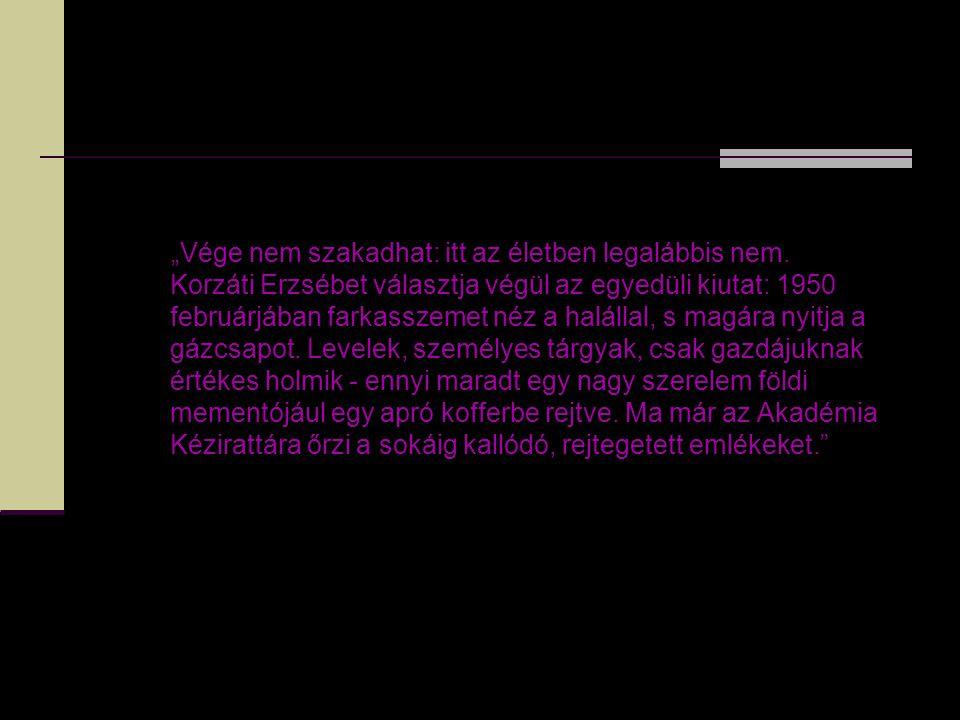 """""""Vége nem szakadhat: itt az életben legalábbis nem. Korzáti Erzsébet választja végül az egyedüli kiutat: 1950 februárjában farkasszemet néz a halállal"""