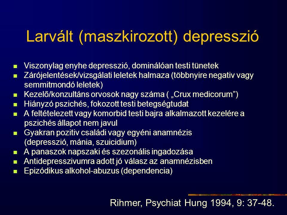 Larvált (maszkirozott) depresszió Viszonylag enyhe depresszió, dominálóan testi tünetek Zárójelentések/vizsgálati leletek halmaza (többnyire negativ v