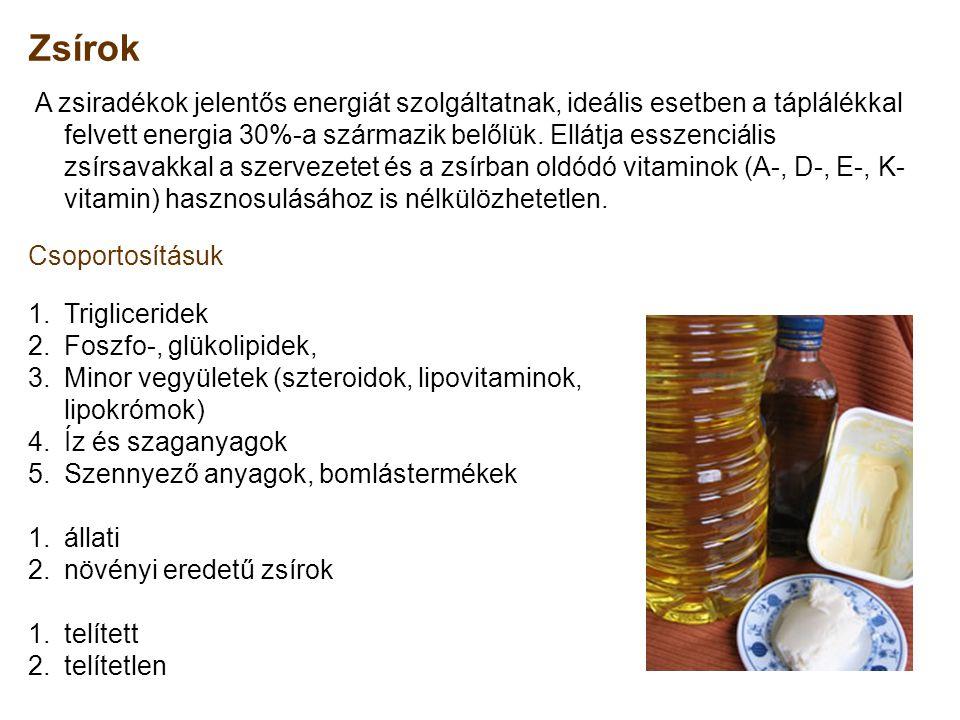 Zsírok A zsiradékok jelentős energiát szolgáltatnak, ideális esetben a táplálékkal felvett energia 30%-a származik belőlük. Ellátja esszenciális zsírs