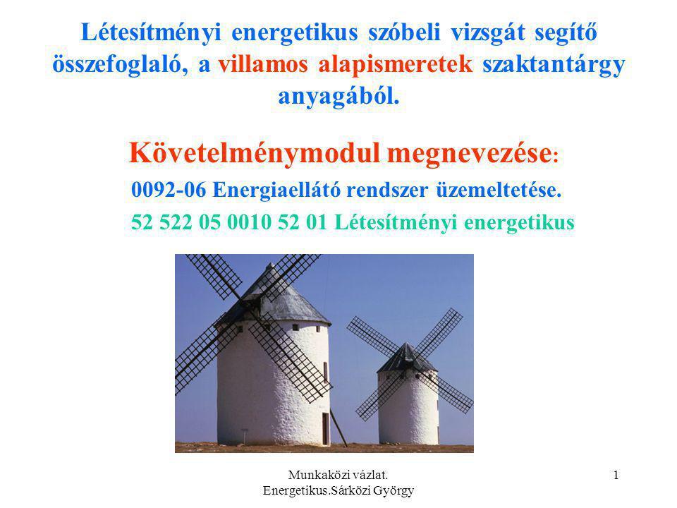 Munkaközi vázlat.Energetikus.Sárközi György 12 1.Villamos energiaátvitel, villamos hálózatok.