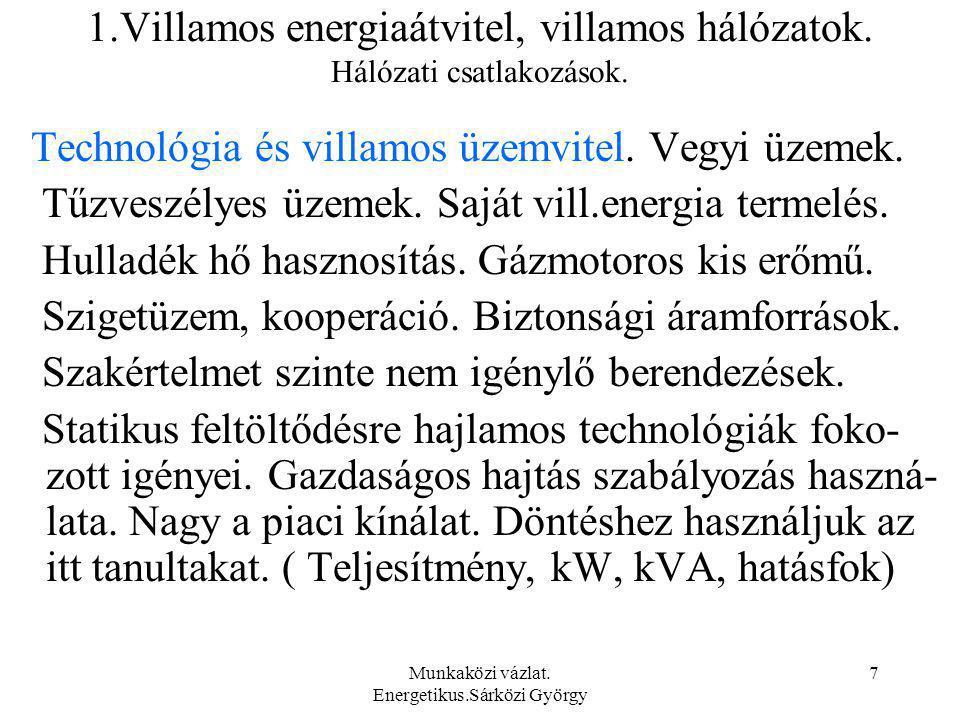 Munkaközi vázlat.Energetikus.Sárközi György 8 1.Villamos energiaátvitel, villamos hálózatok.