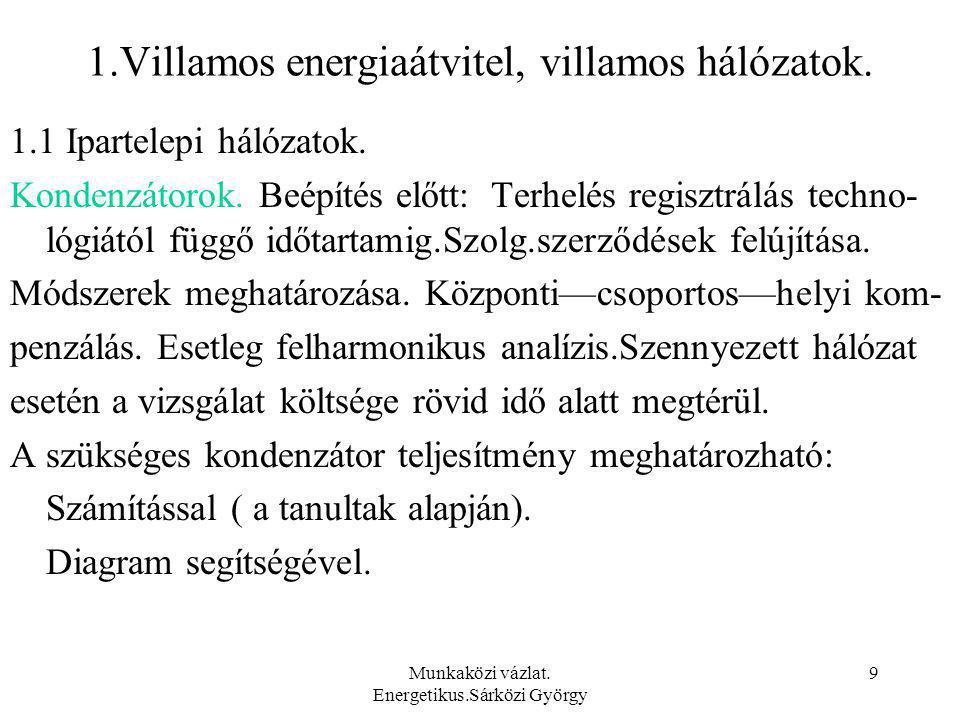 Munkaközi vázlat. Energetikus.Sárközi György 70 4. Világítástechnikai összefoglaló.