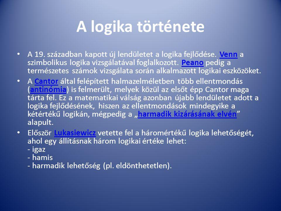 A logika története A 19. században kapott új lendületet a logika fejlődése. Venn a szimbolikus logika vizsgálatával foglalkozott. Peano pedig a termés