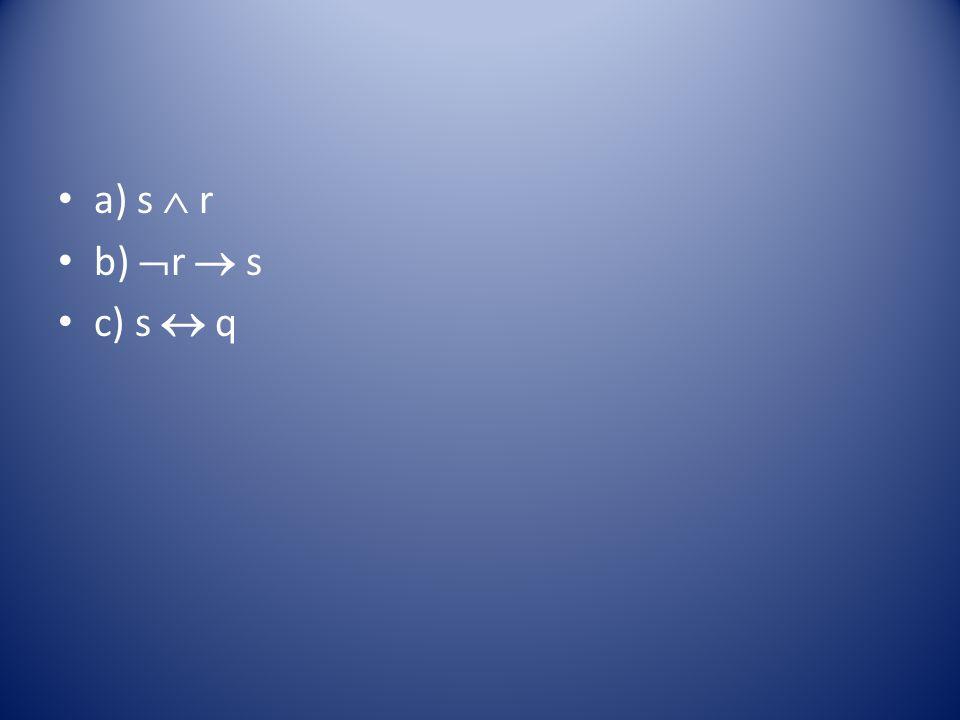 a) s  r b)  r  s c) s  q