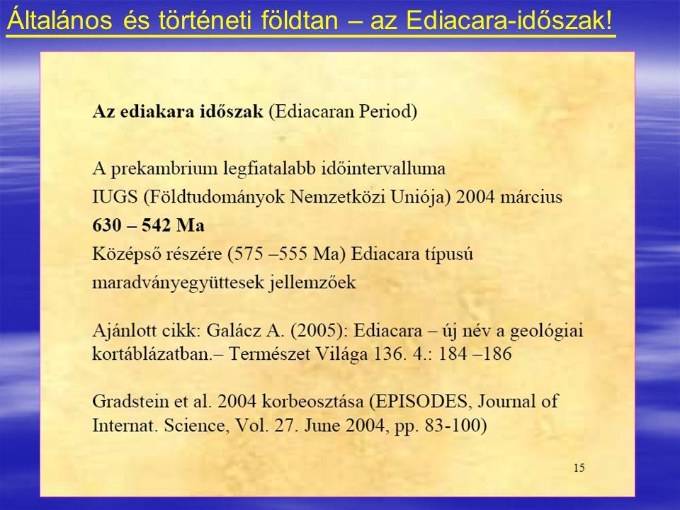 Általános és történeti földtan – az Ediacara-időszak!