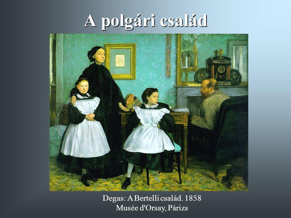 A polgári család Degas: A Bertelli család. 1858 Musée d'Orsay, Párizs