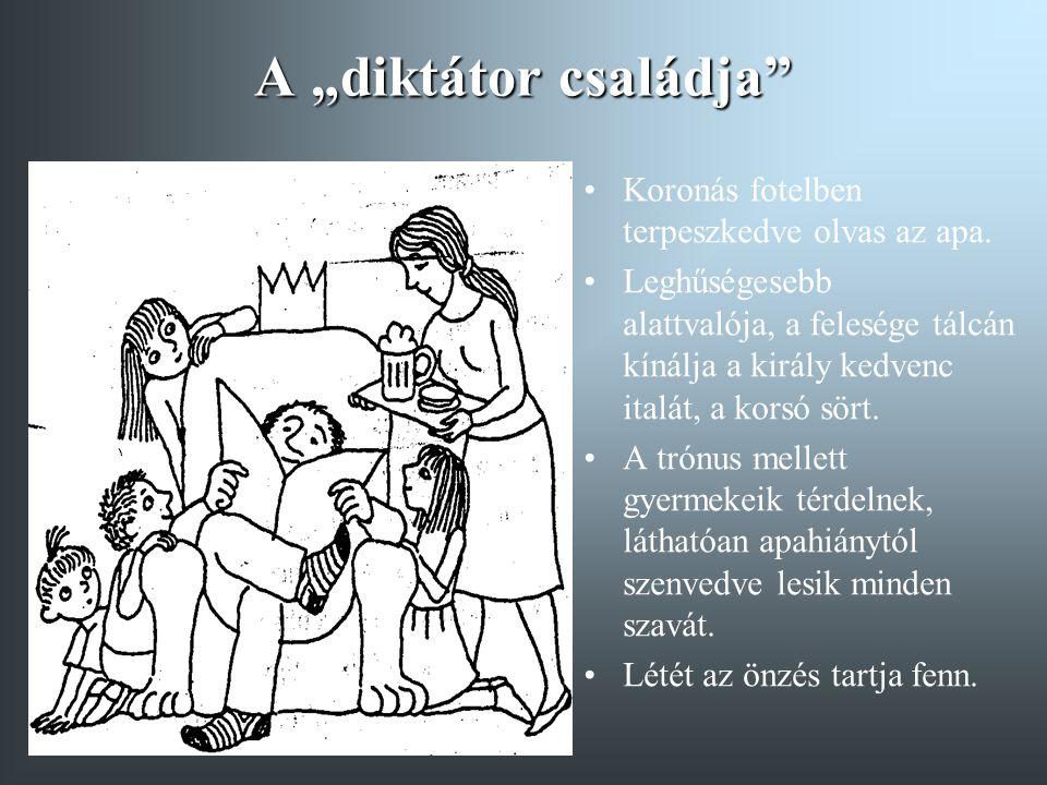 """A """"diktátor családja"""" Koronás fotelben terpeszkedve olvas az apa. Leghűségesebb alattvalója, a felesége tálcán kínálja a király kedvenc italát, a kors"""