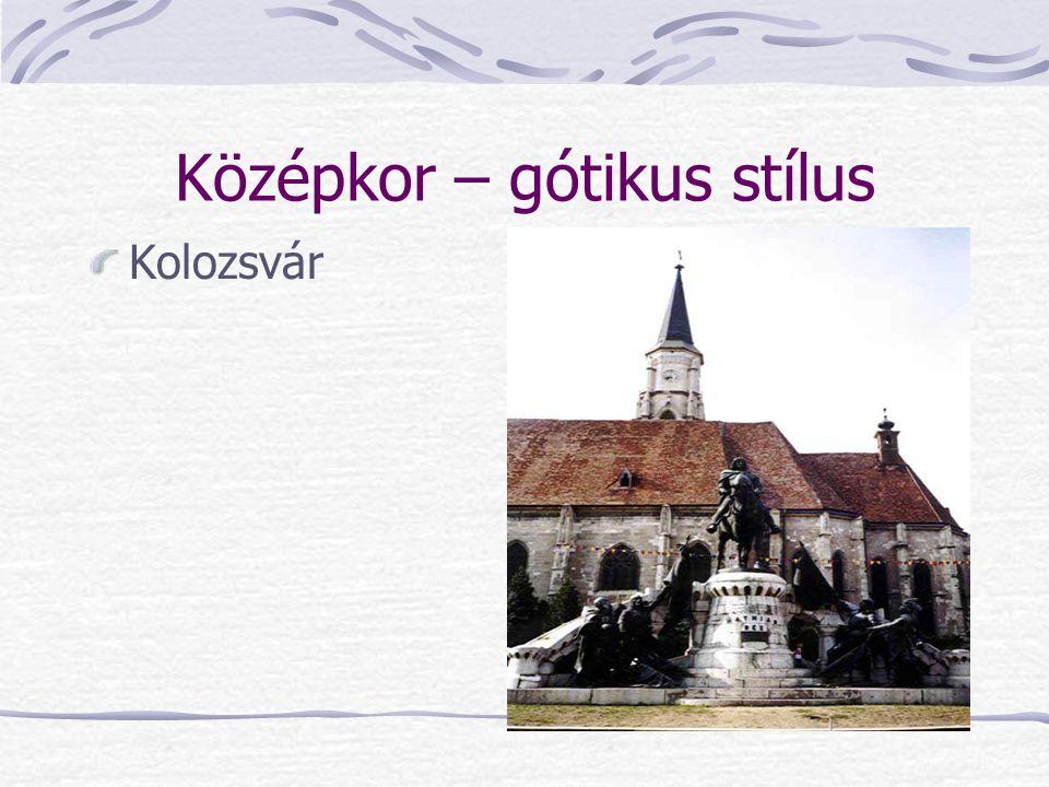 Középkor – gótikus stílus Kolozsvár