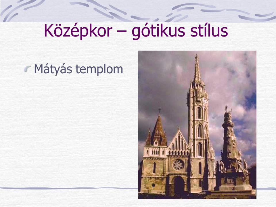 Középkor – gótikus stílus Mátyás templom