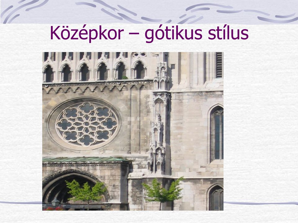 Középkor – gótikus stílus