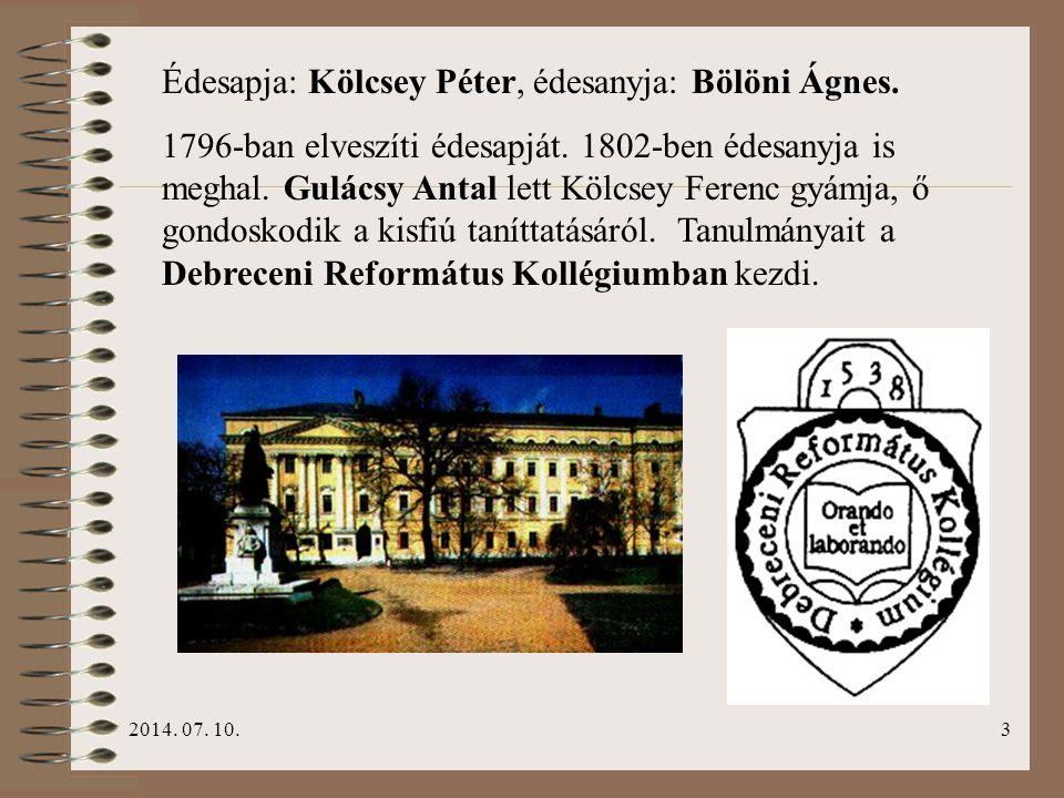 2014. 07. 10.3 Édesapja: Kölcsey Péter, édesanyja: Bölöni Ágnes. 1796-ban elveszíti édesapját. 1802-ben édesanyja is meghal. Gulácsy Antal lett Kölcse