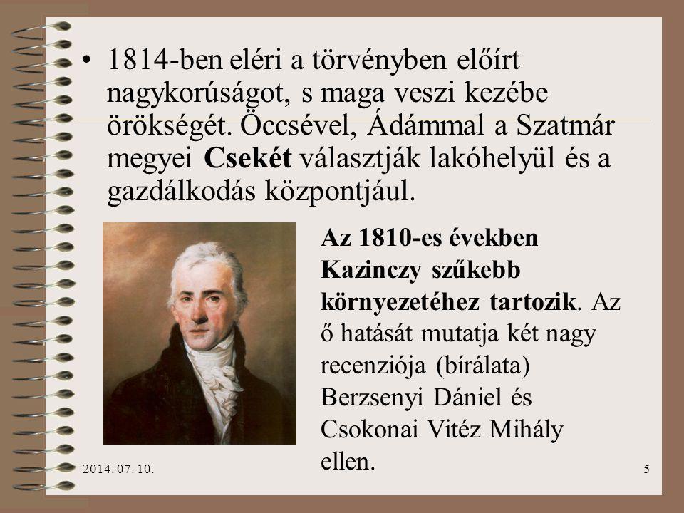 2014. 07. 10.5 1814-ben eléri a törvényben előírt nagykorúságot, s maga veszi kezébe örökségét. Öccsével, Ádámmal a Szatmár megyei Csekét választják l