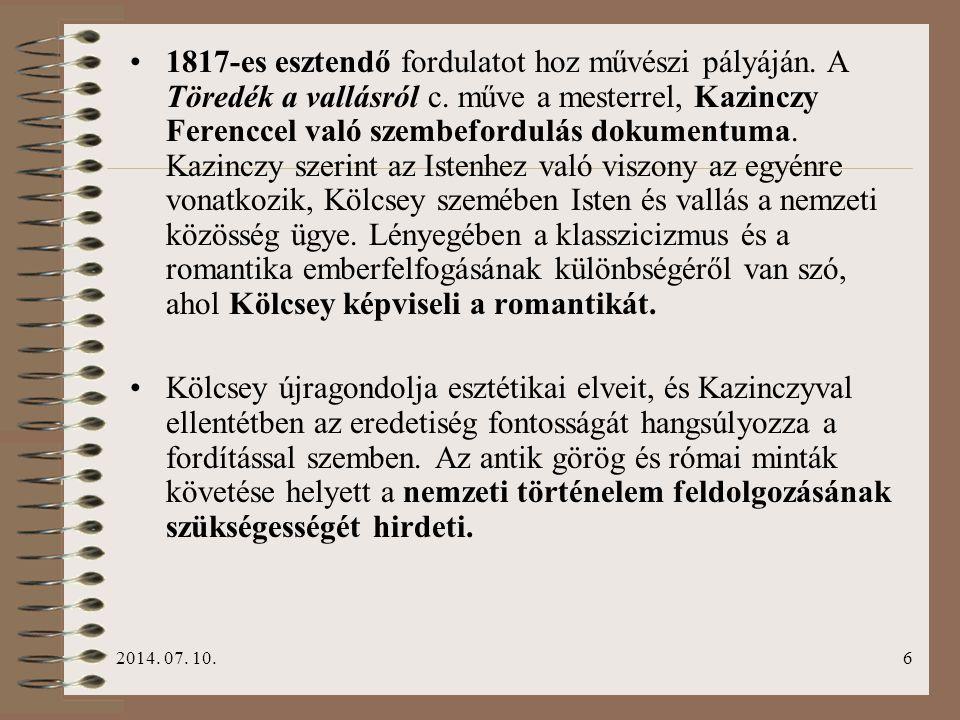 2014. 07. 10.6 1817-es esztendő fordulatot hoz művészi pályáján. A Töredék a vallásról c. műve a mesterrel, Kazinczy Ferenccel való szembefordulás dok