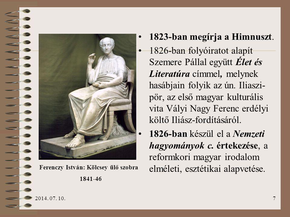 2014. 07. 10.7 1823-ban megírja a Himnuszt. 1826-ban folyóiratot alapít Szemere Pállal együtt Élet és Literatúra címmel, melynek hasábjain folyik az ú
