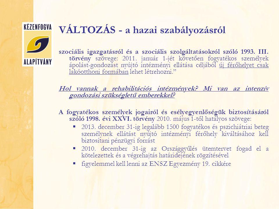 VÁLTOZÁS - a hazai szabályozásról szociális igazgatásról és a szociális szolgáltatásokról szóló 1993. III. törvény szövege: 2011. január 1-jét követőe