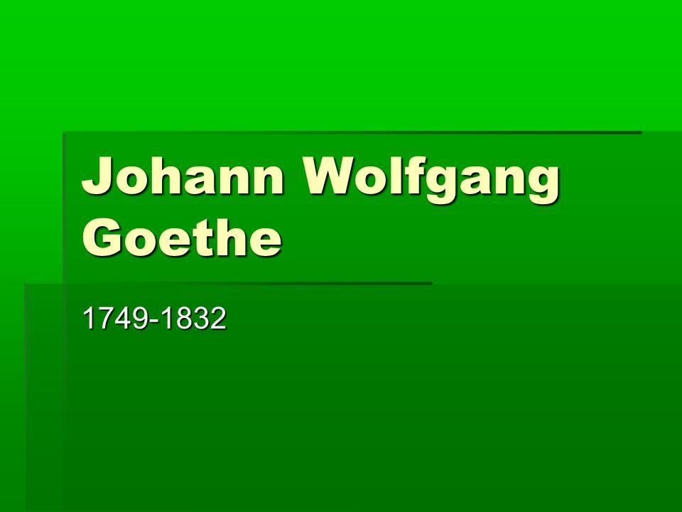 Johann Wolfgang Goethe 1749-1832