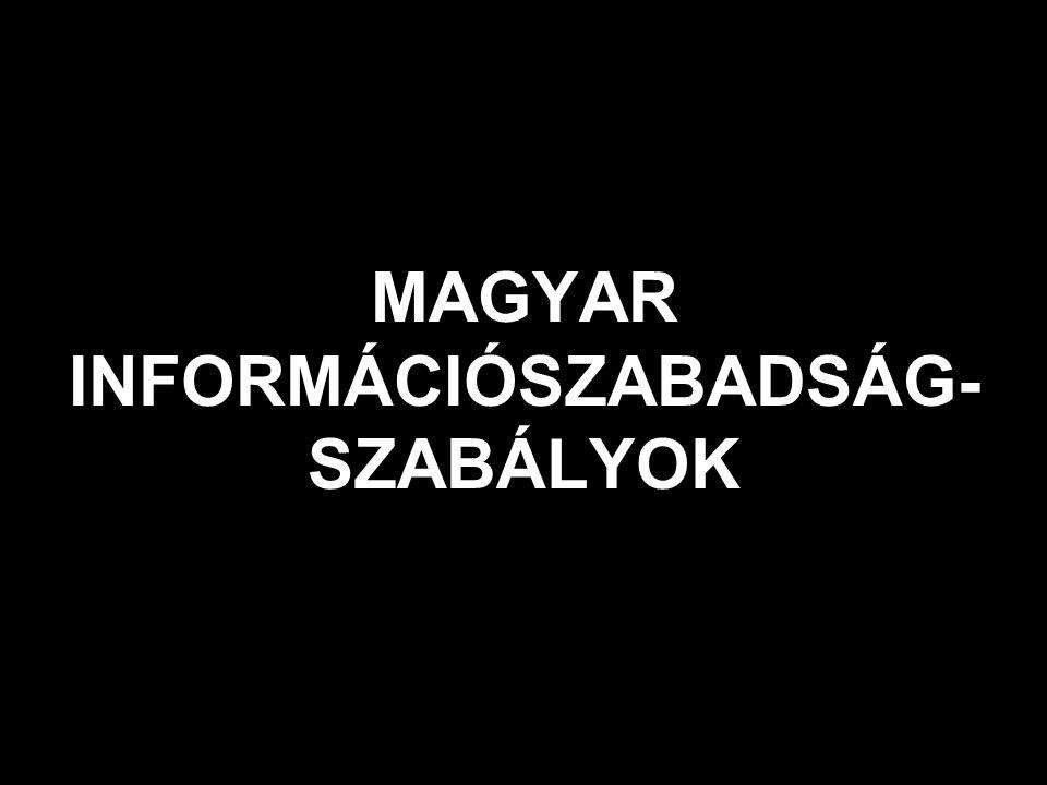 MAGYAR INFORMÁCIÓSZABADSÁG- SZABÁLYOK