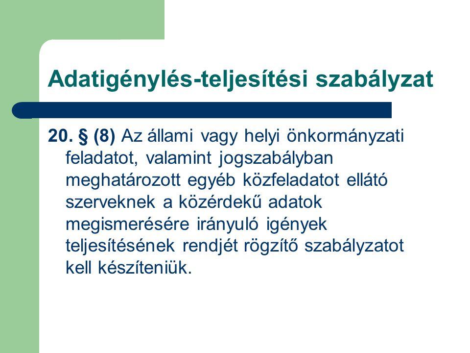 20. § (8) Az állami vagy helyi önkormányzati feladatot, valamint jogszabályban meghatározott egyéb közfeladatot ellátó szerveknek a közérdekű adatok m