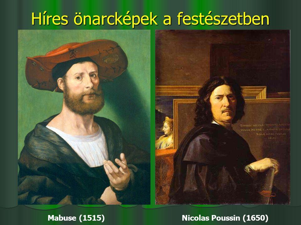 Híres önarcképek a festészetben Mabuse (1515) Nicolas Poussin (1650)
