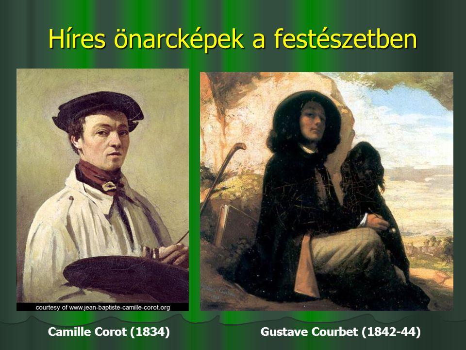 Híres önarcképek a festészetben Camille Corot (1834) Gustave Courbet (1842-44)